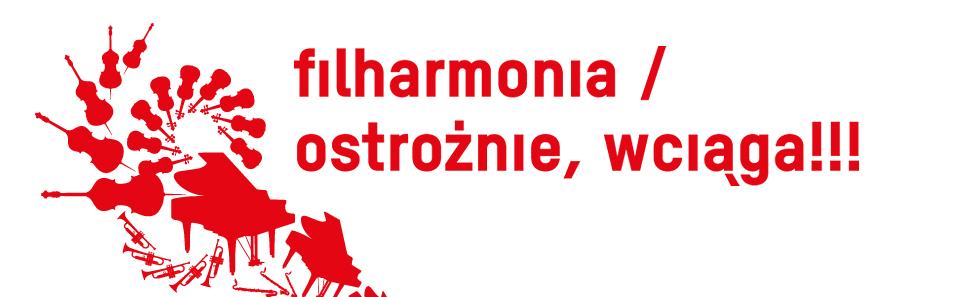 FILHARMONIA / OSTROŻNIE WCIĄGA!!!